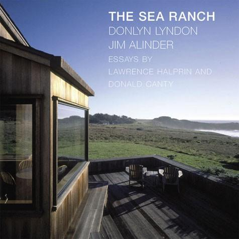 The Sea Ranch Princeton Architectural Press By Donlyn Lyndon & Jim Alinder