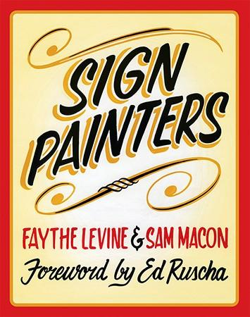Sign Painters Princeton Architectural Press By Faythe Levine and Sam Macon