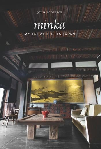 Minka: My Farmhouse in Japan Second Edition By John Roderick