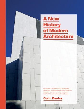 A New History of Modern Architecture Laurence King Publishing By Colin Davies