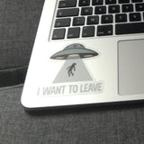 "Sticker transparent ""I want to leave"""