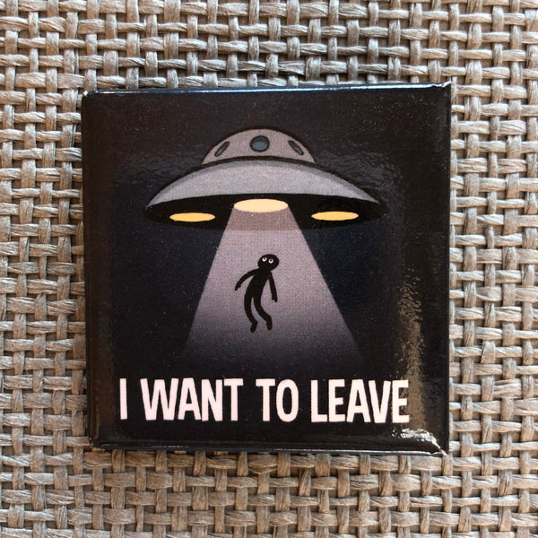 "Badge ""I want to leave"" (38 mm)"