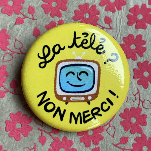 "Badge ""La télé NON MERCI!"" (32 mm)"
