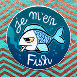 "Sticker rond ""Je m'en fish"""
