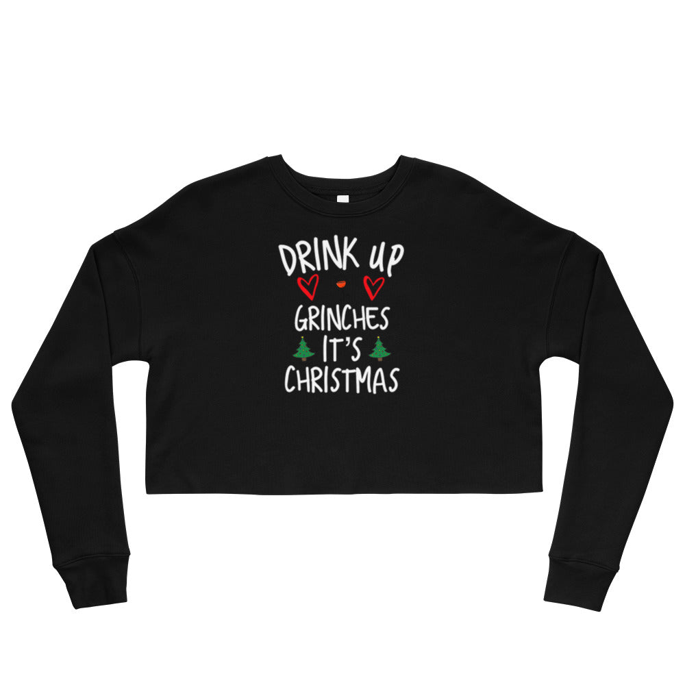 Drink Up Grinches Crop Sweatshirt