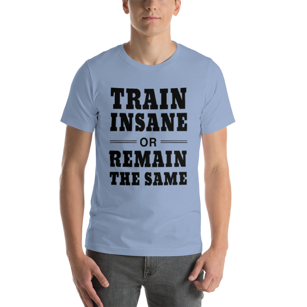 Train Insane T-Shirt