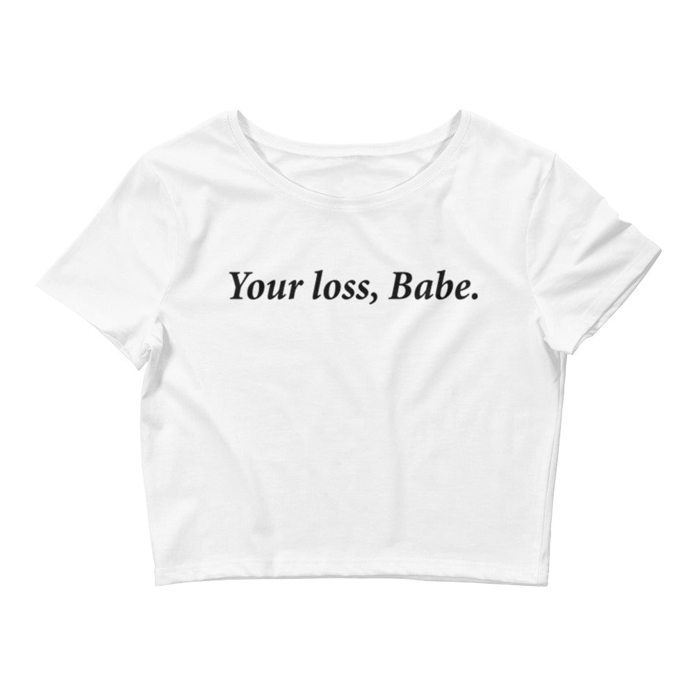 Your Loss Crop Top