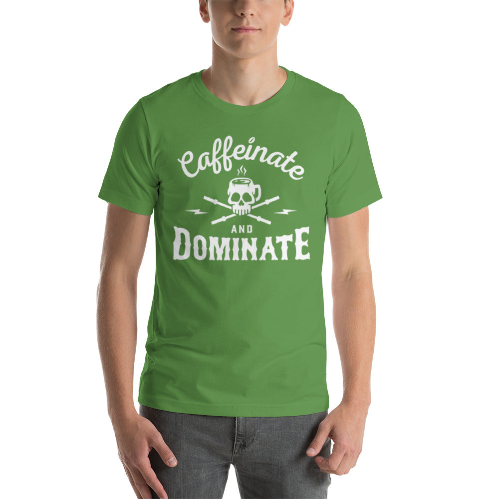 Caffeinate & Dominate T-Shirt