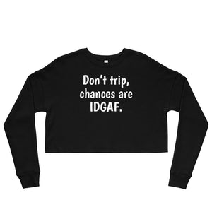 IDGAF Crop Sweatshirt