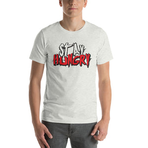 Stay Hungry T-Shirt