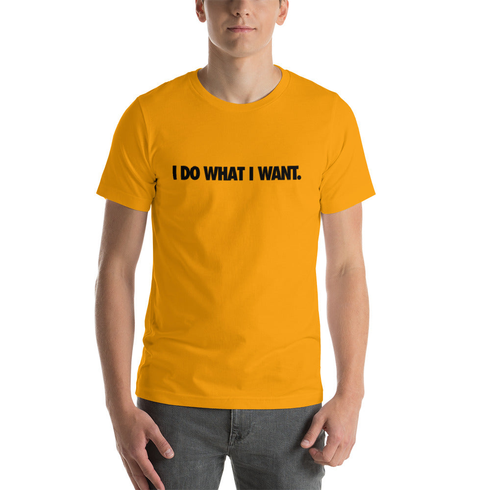I Do What I Want Mens T-Shirt