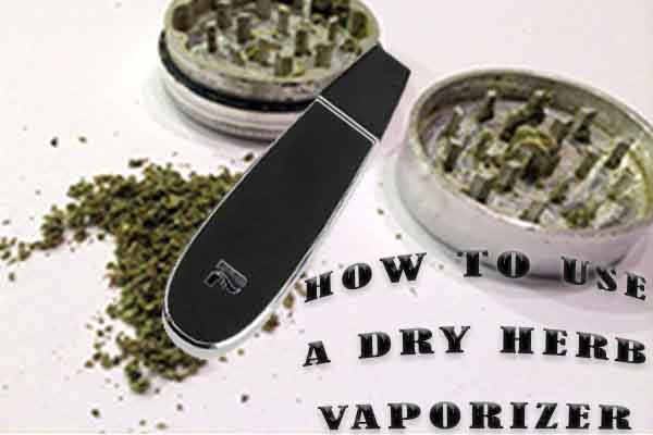 How to Use Your Dry Herb Vaporizer?