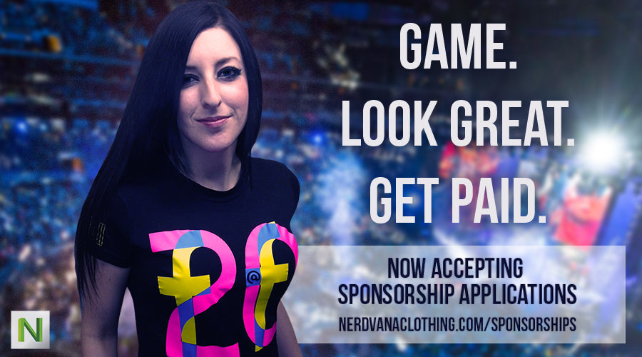 Game. Look Great. Get Paid. Nerdvana clothing is now accepting application for sponorships