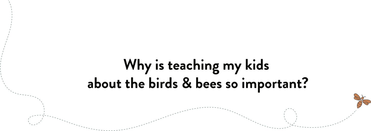 Why is teaching my kids about the birds & bees so important slide image