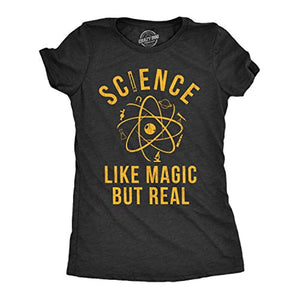 "Women's ""Science Is Like Magic But Real"" Funny T-Shirt"