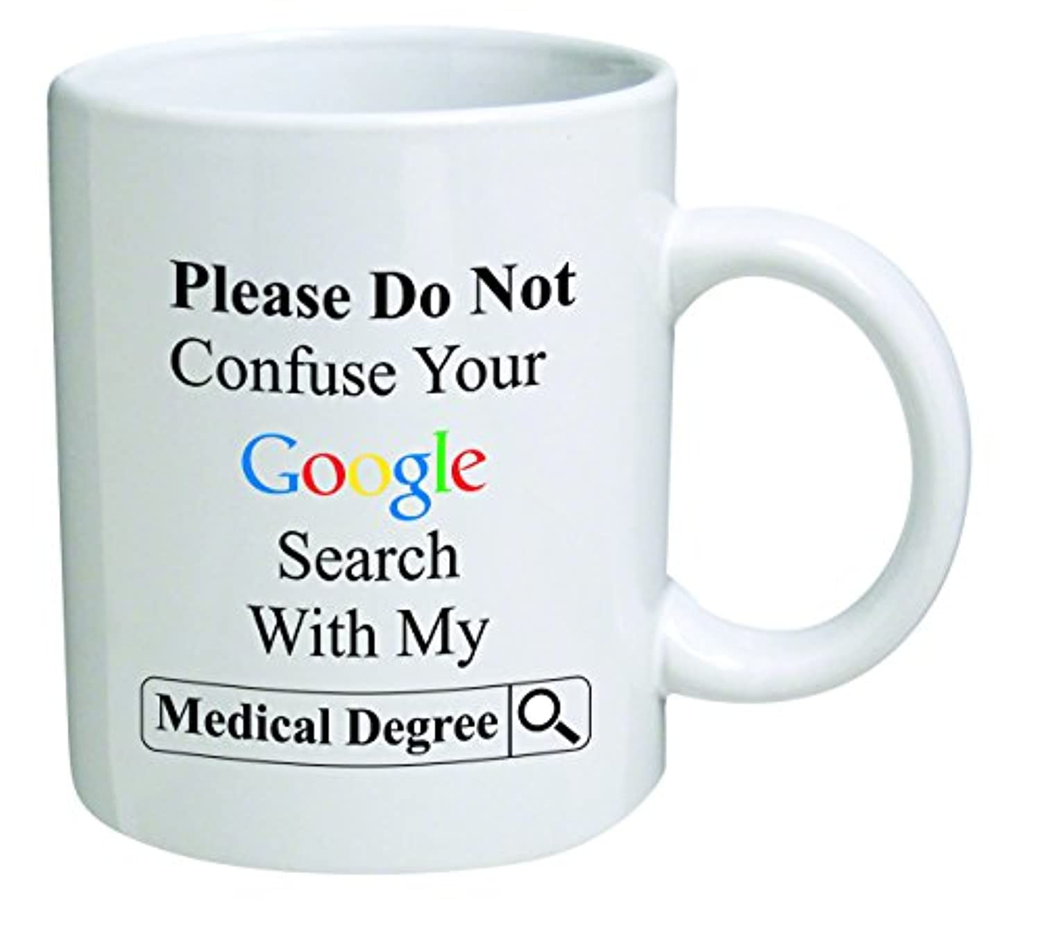 "Novelty ""Do Not Get Your Google Search Confused With My Medical Degree"" Mug"