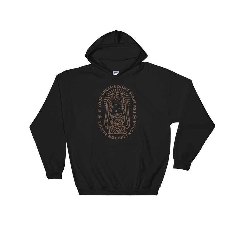 Dream Big: Hooded Sweatshirt (Unisex)