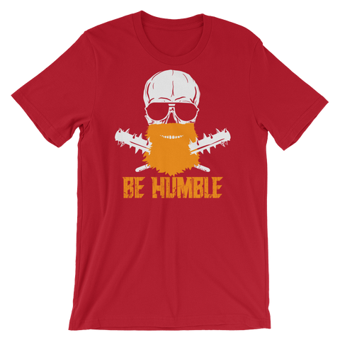 BE HUMBLE | RED | UNISEX TEE