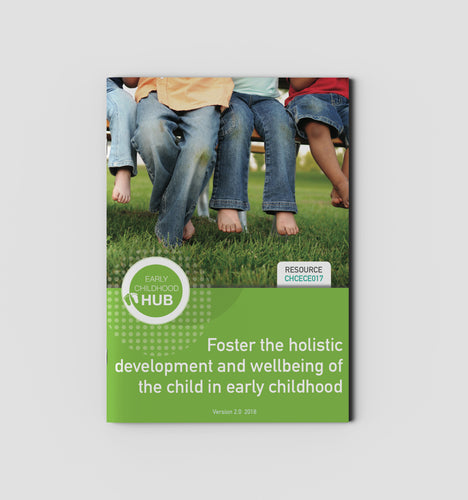 Foster the holistic development and wellbeing of the child in early childhood