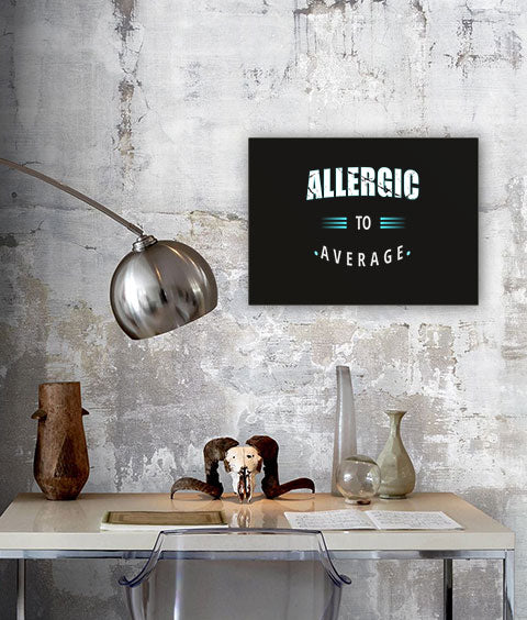 Allergic to average canvas print