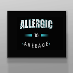 Allergic to Excuses