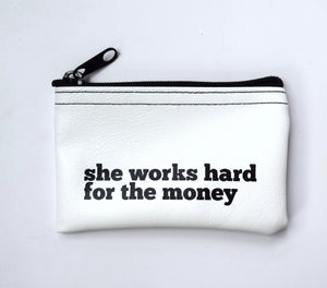 She Works Hard For The Money Vinyl Zip Pouch