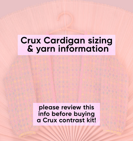 INFORMATION ONLY  •  Crux sizing & yarn detail guide  •  read before preordering a kit