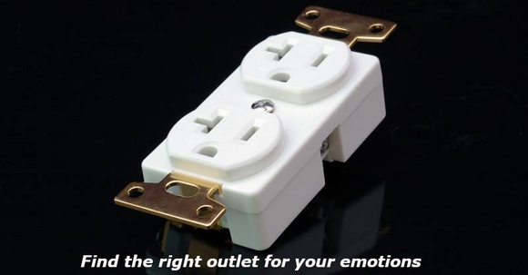 Find the right outlet for your emotions