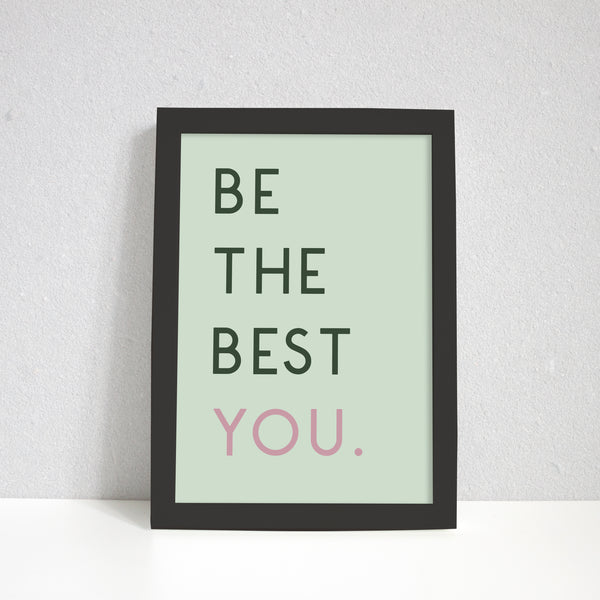 Be The Best You Motivational Art Print