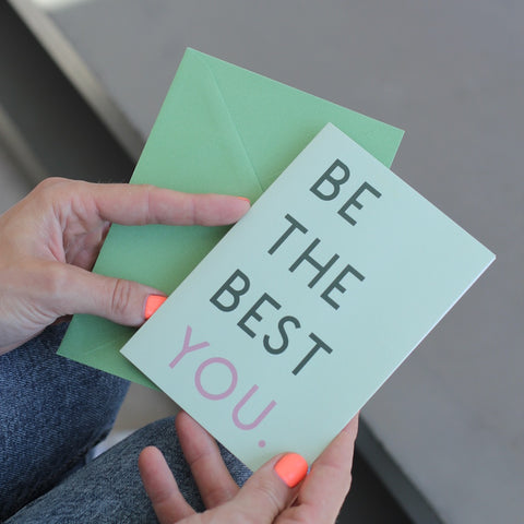 Be The Best You - Inspirational Greetings Card
