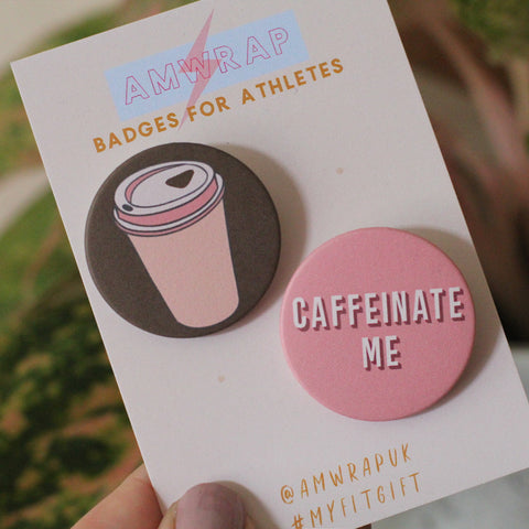 Caffeinate Me - Set of 2 Coffee Themed Badges