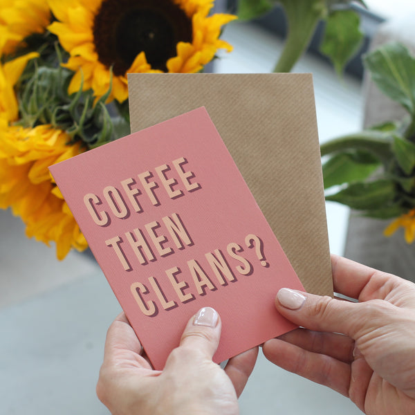 Coffee Then Cleans? Greetings Card