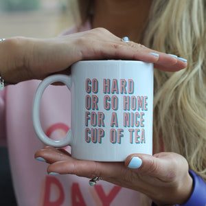 Go Hard Or Go Home Mug