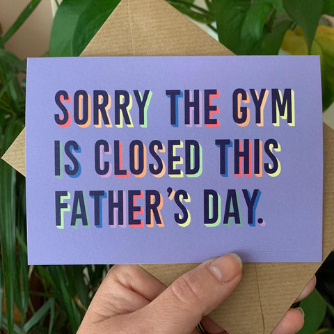 Sorry The Gym Is Closed Father's Day Card
