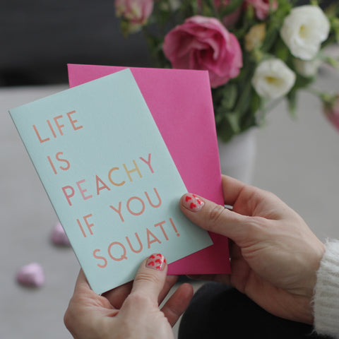 Life Is Peachy If You Squat Greetings Card