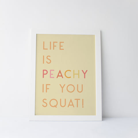 Life Is Peachy If You Squat Art Print