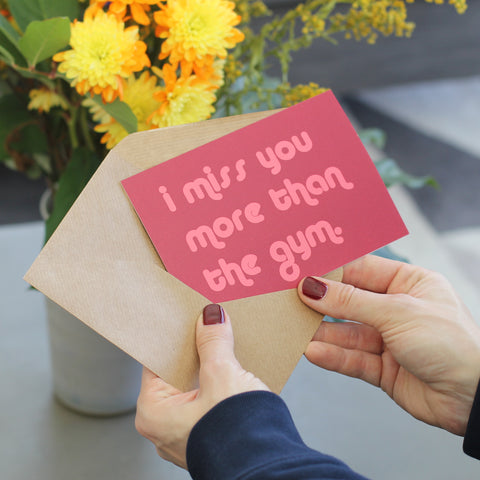 I Miss You More Than The Gym Greetings Card