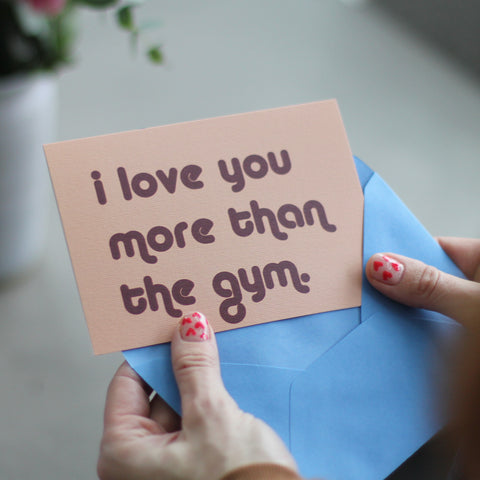 I Love You More Than The Gym Greeting's Card