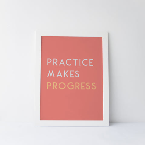 Practice Makes Progress Art Print
