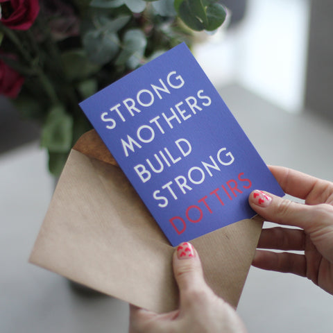 Strong Mothers Build Strong Dottirs New Baby Card
