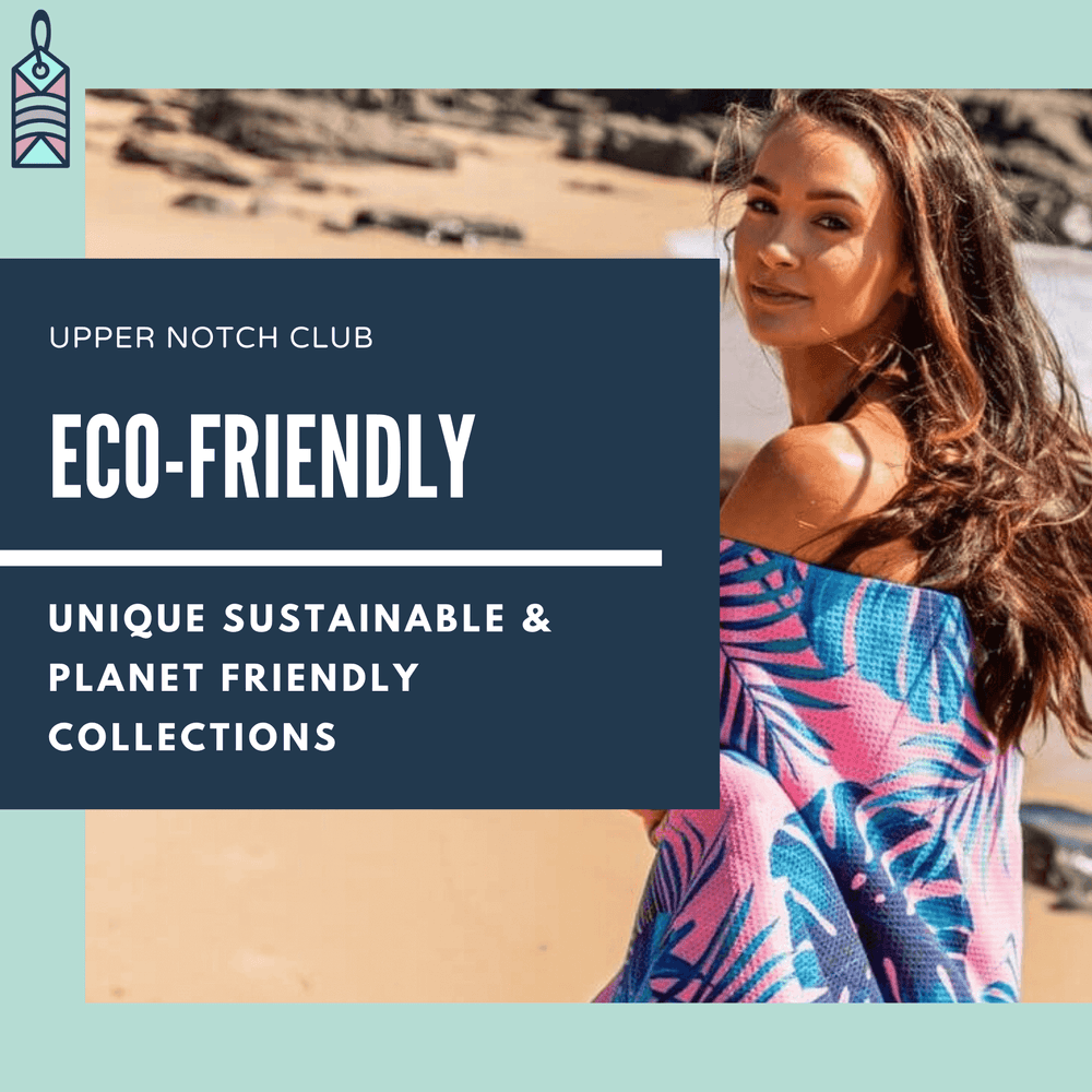 PLANET FRIENDLY ACCESSORIES - Upper Notch Club