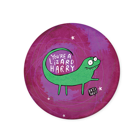 You're a lizard harry Badge