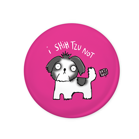 I Shih Tzu Not Badge