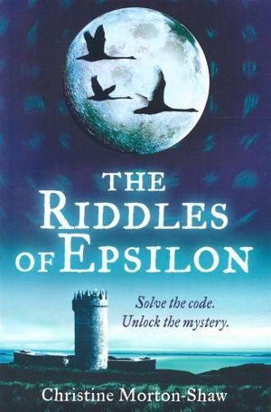 The Riddles of Epsilon : Solve the code - Unlock the mystery