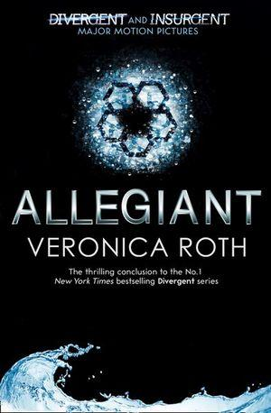 Allegiant : The Divergent Trilogy : Book 3 (Adult Edition)