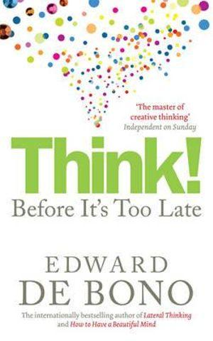 Think! Before Its Too Late : Before Its Too Late