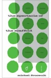Penguin Books Great Ideas: The Spectacle of the Scaffold : The Spectacle of the Scaffold