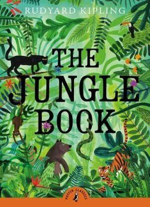 Puffin Classics : The Jungle Book : Puffin Classics