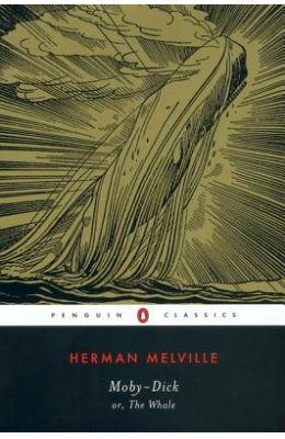 Moby Dick or, The Whale : Penguin Classics