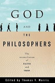 God and the Philosophers : The Reconciliation of Faith and Reason